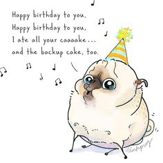 46 Ideas For Birthday Quotes Funny Dog Happy Happy Birthday Images, Birthday Messages, Funny Birthday Cards, Birthday Quotes, Birthday Greetings, Happy Birthday Pug, Happy Birthday Funny Humorous, 21 Birthday, Cute Pugs