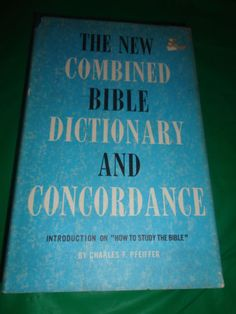 The New Combined Bible Dictionary and Concordance 1965 book find me at www.dandeepop.com