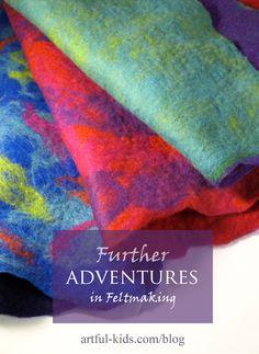Adventures in Felt-making Part 2 : Artful Adventures