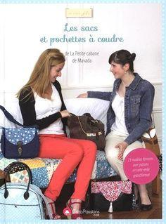Amazon.fr - Les sacs et pochettes à coudre de la Petite Cabane de Mavada - Foissac Edwige - Livres