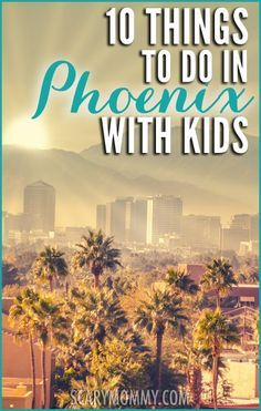 Planning a family trip to Los Phoenix, Arizona? Get great tips and ideas for things to do with the kids in Phoenix, in Scary Mommy's travel guide! summer | spring break | Southwest | vacation | parenting advice