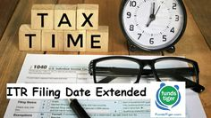ITR Filing Date Extended - FundsTiger - Fast Loans for India