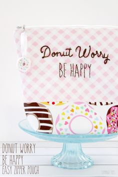 This Donut Worry Be Happy Easy Zipper Pouch too cute ! Cant wait to make it ! Xx