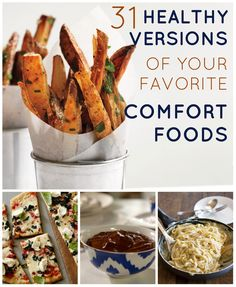 31 Healthy Versions Of Your Favorite Comfort Foods -- looks like some great recipes on here