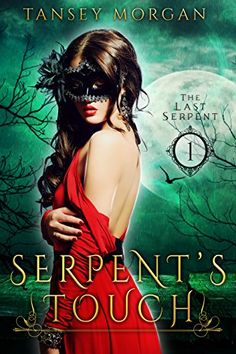 Serpent's Touch: A Reverse Harem Urban Fantasy (The Last Serpent Book 1) by [Morgan, Tansey]