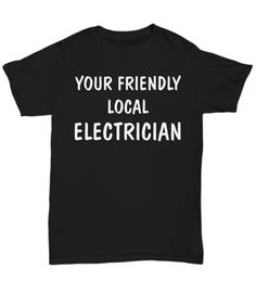 Local Electrician - T-Shirt