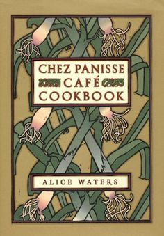 Find out why you should read Chez Panisse Café Cookbook and add it to your foodie bookshelf.