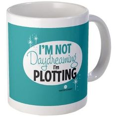 writer's coffee cup (though it applies to more than just writing)
