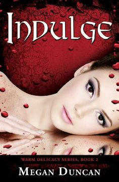 Indulge, a Paranormal Romance (Warm Delicacy Series, Book 2) by Megan Duncan, http://www.amazon.com/dp/B006M7J97A/ref=cm_sw_r_pi_dp_Fx77sb0DQX7QJ