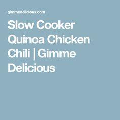 Slow Cooker Quinoa Chicken Chili | Gimme Delicious