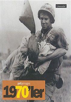 Gettyimages 1970'ler - Fotoğraflarla 20. Yüzyılın Sosyal Tarihi