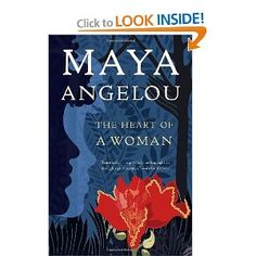 Heart of a Woman by Maya Angelou - My favorite book of hers.