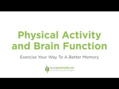 Physical Exercise and Brain Function   David Perlmutter M.D.