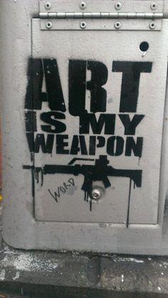 """Art Is My Weapon"" / Street Art ( #Political #Graffiti )"