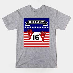 Hillary Clinton Supporters design. This design features a, reach for the stars, type image of the US flag. The stylized flag has a banner at the top which says Hillary. The red stripes on the flag have been changed into arms, with hands, these arms are reaching up to the stars of the flag.  T-shirt