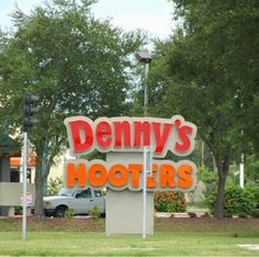 I hear Denny has a nice rack... . ... yeah, more bad funny signs