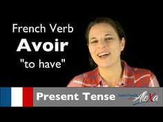 ▶ Avoir (to have) — Present Tense (French verbs conjugated by Learn French With Alexa) - YouTube