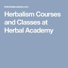 Herbalism Courses and Classes at Herbal Academy