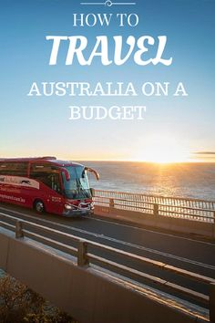 How to Travel Australia on a Budget