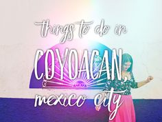 Hey, in this post I'll tell about the best place to go in Mexico City – Coyoacan and things to do in Coyoacan, Mexico City. Best place to go in…