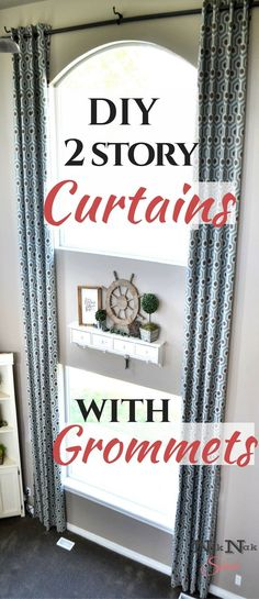 DIY Home Decor!  Simple Two Story Curtains with grommets! Step by step tutorial