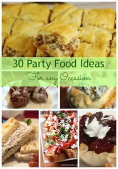 30 Party Food Ideas for any Occasion | LifeAfterLaundry.com. | #party #food #recipes