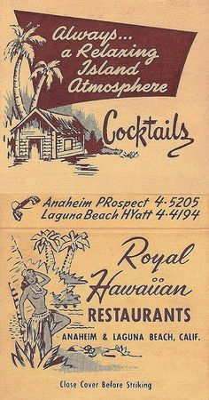 Royal Hawaiian Restaurant in Laguna. Ordered my first alcoholic restaurant drink there. I was 18. :)
