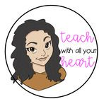Wherever you go, go with all your heart. Whatever you teach, teach with all your heart!