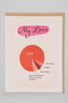 Love Pie Chart Card Funny Love Card // Emily McDowell on Etsy Funny Valentine, Valentine Day Cards, Be My Valentine, Funny Love Cards, Cute Cards, Diy Cards, Tarjetas Diy, Free Candy, Love You More Than