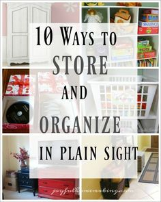 If you don't have a lot of closed or hidden storage, don't despair.  Here are 10 ways to store and organize in plain sight!