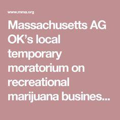 Massachusetts AG OK's local temporary moratorium on recreational marijuana businesses | Massachusetts Municipal Association | #massachusetts #laws #attorneygeneral #marijuana #business #localgov
