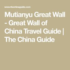 Mutianyu Great Wall - Great Wall of China Travel Guide | The China Guide