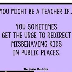 "Do you ever feel this way too? Find more Teacher Humor at the Teacher Next Door&… Do you ever feel this way too? Find more Teacher Humor at the Teacher Next Door's ""Teacher Humor"". Best Teacher, Teacher Stuff, School Quotes, School Humor, School Stuff, Teacher Humour, Funny Teacher Quotes, Teacher Sayings, Frases"