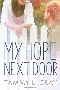 My Hope Next Door by Tammy L. Gray…