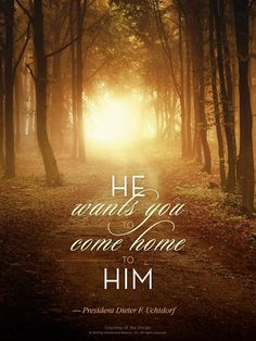 """Heavenly Father didn't send you on this journey to wander aimlessly on your own....He wants you to come home to Him.   --President Dieter F. Uchtdorf, """"Your Wonderful Journey Home,"""" General YW Meeting, 2013 #PresidentUchtdorf    #ArmorUpCentervilleSouthStakeTrek"""
