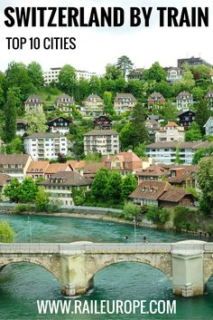 Our picks for top 10 cities to visit in #Switzerland by train!