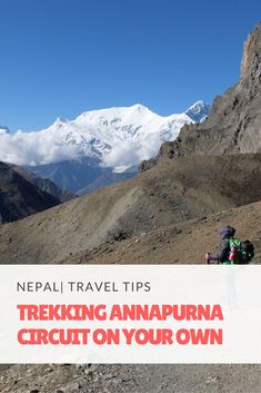 Trekking Annapurna Circuit On Your Own - ALL you need to KNOW