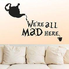 Wall Decal Vinyl Sticker Decals Art Decor Design Bedroom NurseryAlice in Wonderland We are All Mad here Cat Tea Cap Kettle Kids Bedroom Dorm Home (r1407)