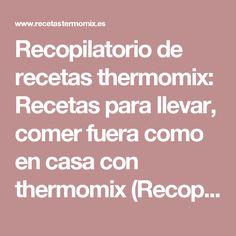 Recopilatorio de recetas thermomix: Recetas para llevar, comer fuera como en casa con thermomix (Recopilatorio)