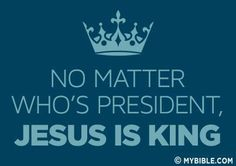 Put your faith in God.....not in the president