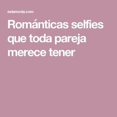 Románticas selfies que toda pareja merece tener