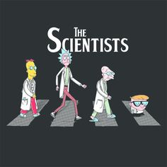 Te Scientists Rick And Morty T shirt Rick And Morty Quotes, Rick And Morty Poster, Dragonball Anime, Rick And Morty Crossover, Rick And Morty Drawing, Rick I Morty, Cartoon Crossovers, Futurama, Geek Culture