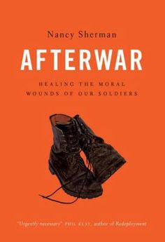 Afterwar : healing the moral injuries of our soldiers