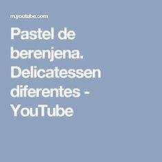 Pastel de berenjena. Delicatessen diferentes - YouTube