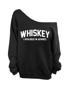 Whiskey - I apologize in advance - Black Slouchy Oversized Sweatshirt