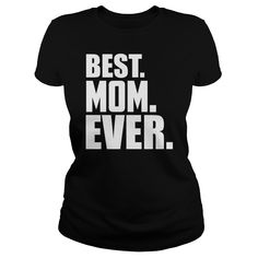 Best mom ever t shirts and hoodies - Best Mother's Day Gifts