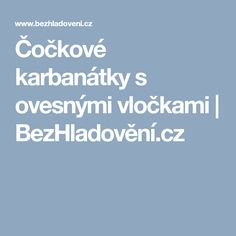 Čočkové karbanátky s ovesnými vločkami   BezHladovění.cz