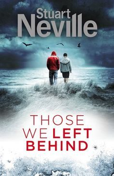 Reading Stuff 'n' Things: Those We Left Behind by Stuart Neville