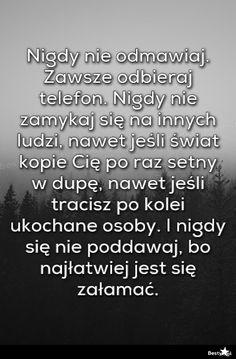 BESTY.pl - Nigdy nie odmawiaj. Zawsze odbieraj telefon. Nigdy nie zamykaj się na innych ludzi, nawet jeśli ś...