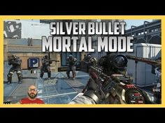Silver Bullet Mortal Mode - Call of Duty Advanced Warfare - YouTube